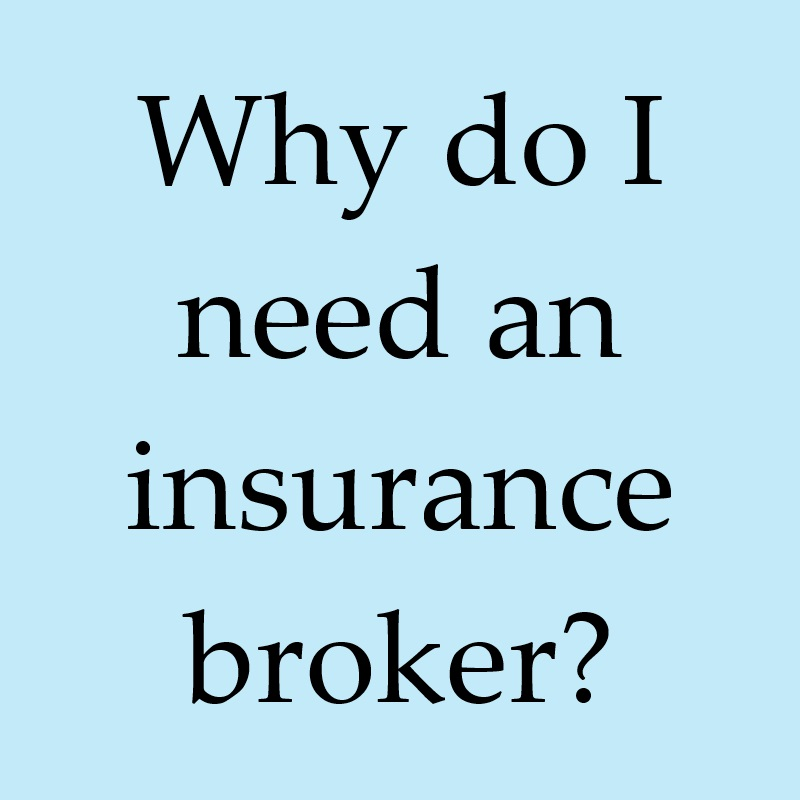 why do i need an insurance broker