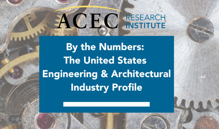 By The Numbers: Engineering & Architecture Industry Profile